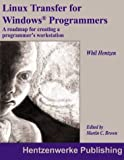 img - for Linux Transfer for Windows Programmers: A Roadmap for Creating a Linux Programmer's Workstation book / textbook / text book