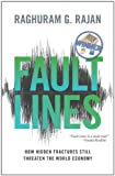 Image of Fault Lines: How Hidden Fractures Still Threaten the World Economy (New in Paper)