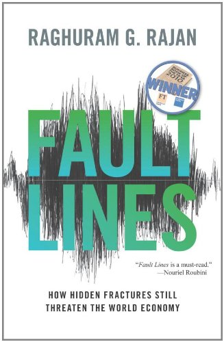 Fault Lines: How Hidden Fractures Still Threaten the World Economy [New in Paper]