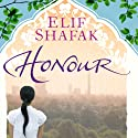 Honour Audiobook by Elif Shafak Narrated by Colleen Pendergast