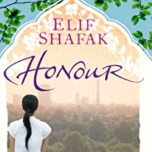 Honour (       UNABRIDGED) by Elif Shafak Narrated by Colleen Pendergast