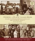 img - for Finding a Place Called Home: A Guide to African-American Genealogy and Historical Identity, Revised and Expanded book / textbook / text book