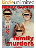 Family Murders: A Thriller