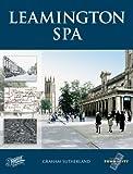 Leamington Spa: Town & City Memories (Town and City Memories)