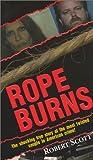 Rope Burns (0786011955) by Scott, Robert