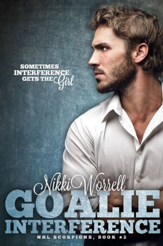 Nikki Worrell - Goalie Interference (NHL Scorpions Book 2) (English Edition)