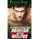 Jungle Wolves 3: Revenge of the Wolves (m/m werewolf erotica) ~ Francis Ashe
