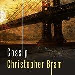 Gossip: A Novel | Christopher Bram