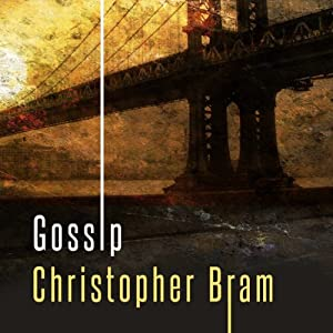 Gossip: A Novel | [Christopher Bram]