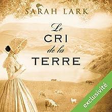 Le cri de la terre (Trilogie Sarah Lark 3) | Livre audio Auteur(s) : Sarah Lark Narrateur(s) : Marine Royer