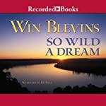 So Wild a Dream: Rendezvous Series, Book 1 (       UNABRIDGED) by Win Blevins Narrated by Ed Sala