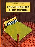 echange, troc Michel Van Zeveren - Trois courageux petits gorilles