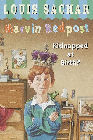 Marvin Redpost : Kidnapped at Birth?, LOUIS SACHAR, NEAL HUGHES, LOUISE SACHAR