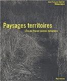 echange, troc Jean-François Chevrier, William Hayon - Paysages territoires. L'Ile-de-France comme métaphore
