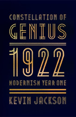 Kevin Jackson - Constellation of Genius: 1922: Modernism Year One