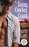 Going Cowboy Crazy (Deep in the Heart of Texas Book 1)