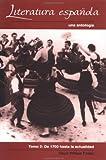 img - for Literatura Espanola: Una antologia, Tomo 2: 1700 hasta la actualidad ( vol 2) (Spanish Edition) book / textbook / text book