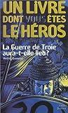 echange, troc Un livre dont vous êtes le héros, Défis de l'histoire - Défis de l'histoire, numéro 3 : La Guerre de Troie aura-t-elle lieu ?