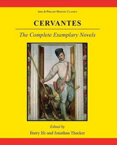 Cervantes: The Complete Exemplary Novels: Novelas Ejemplares: Bks. 1-4 (Hispanic Classics)