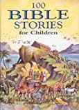 100 Bible Stories for Children: A Traditonally Illustrated Children's Bible Containing the Main Stories of Old and New Testaments