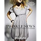 Twinkle Sews: 25 Handmade Fashions from the Runway to Your Wardrobepar Wenlan Chia