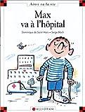 echange, troc Dominique de Saint Mars, Serge Bloch - Max va à l'hôpital