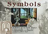 Symbols: Viewing a Rural Past (0942495977) by Jerold W. Apps