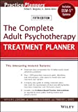 The Complete Adult Psychotherapy Treatment Planner: Includes DSM-5 Updates (PracticePlanners)