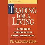 Trading for a Living: Psychology, Trading Tactics, Money Management   Alexander Elder