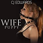 Wife Puppy: Wife Sharing, Book 13 | C J Edwards