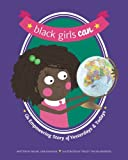 Black Girls Can: An Empowering Story of Yesterdays and Todays