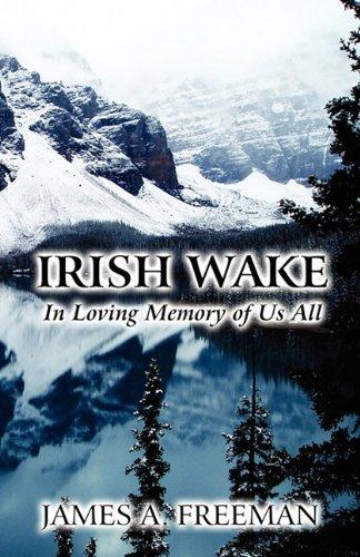Irish Wake: In Loving Memory of Us All