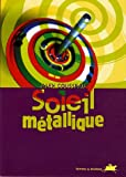 Soleil mtallique