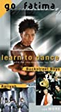 Learn To Dance : Go Fatima ! [VHS]