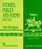 img - for Juan Sauvageau's Stories, Fables and Poems For You, Bilingual Edition, Volume Two (Stories, Fables and Poems, Volume 2) book / textbook / text book