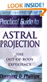 Astral Projection (Llewellyn practical guides)