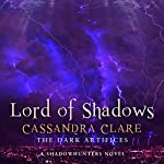 Lord of Shadows: The Dark Artifices, Book 2 (A Shadowhunter Novel)   Cassandra Clare