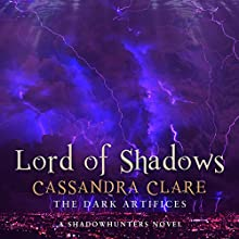Lord of Shadows: The Dark Artifices, Book 2 (A Shadowhunter Novel) Audiobook by Cassandra Clare Narrated by James Marsters