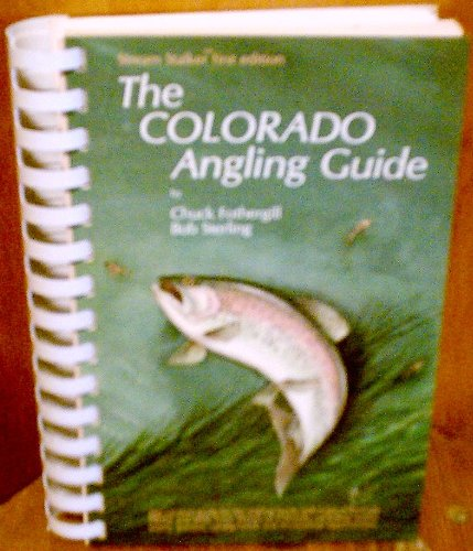 The Colorado Angling Guide, Chuck; Sterling, Bob Fothergill