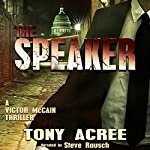 The Speaker: Victor McCain Thriller, Book 3 | Tony Acree