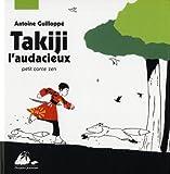 Takiji l'audacieux : Petit conte zen
