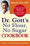 Dr. Gotts No Flour, No Sugar(TM) Cookbook