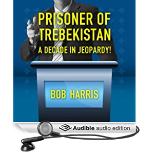 Prisoner of Trebekistan: A Decade in Jeopardy! (Unabridged)