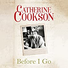 Before I Go Audiobook by Catherine Cookson Narrated by Christine Rendel