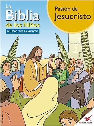 La Biblia de los Niños - Cómic Pasión de Jesucristo (Spanish Edition)