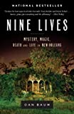 Nine Lives: Mystery, Magic, Death, and Life in New Orleans