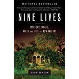 Nine Lives: Mystery, Magic, Death, and Life in New Orleans ~ Dan Baum