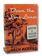 Down the lore lanes by Arch Merrill
