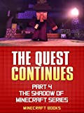 Minecraft: The Quest Continues: A Minecraft Novel (Shadow of Minecraft Series #4)