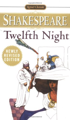 Twelfth Night: or, What You Will (Signet Classics)